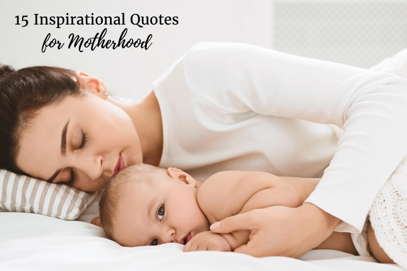 15 Inspirational Quotes for Motherhood