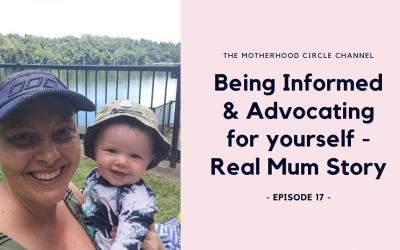 EP17: Being Informed & Advocating for yourself – Real Mum Story